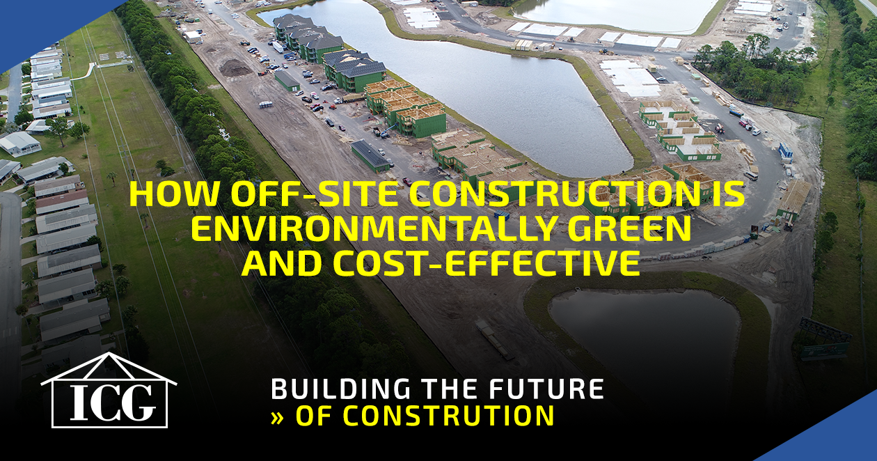 How Off-Site Construction is Environmentally Green and Cost-Effective