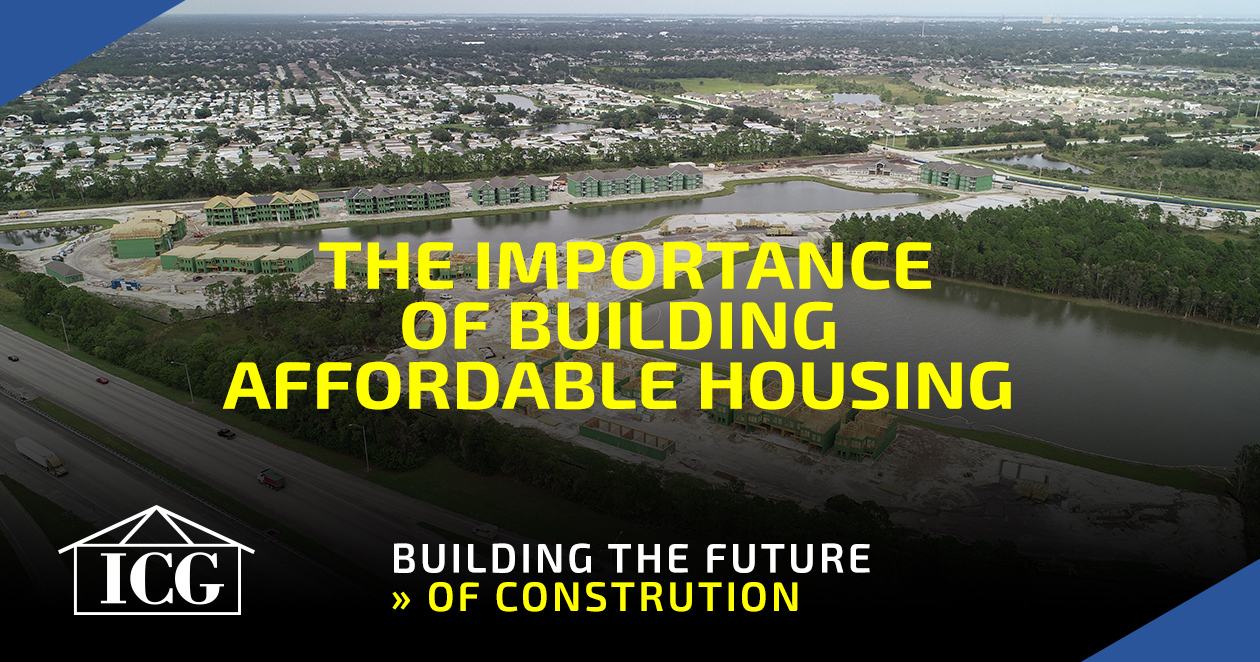 The Importance of Building Affordable Housing ICG