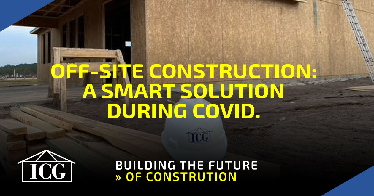 Off-Site Construction: a Smart Solution during COVID.