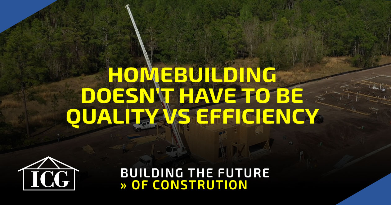 Homebuilding Quality vs Efficiency